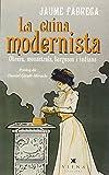 La Cuina Modernista. Obrers, Menestrals, Burgesos I Indians: 19 (Milfulls)
