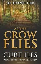 As The Crow Flies: The Westport Fight (The Westport Trilogy) (Volume 3)