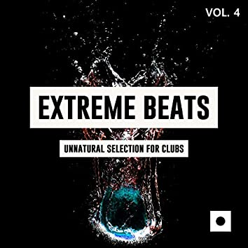 Extreme Beats, Vol. 4 (Unnatural Selection For Clubs)