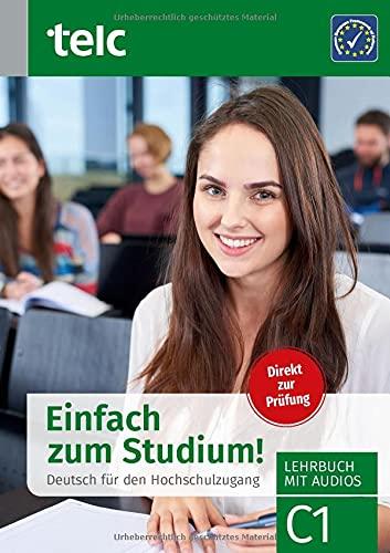 Einfach zum Studium!: Deutsch für den Hochschulzugang: Deutsch für den Hochschulzugang, Lehrbuch mit Audios, C1