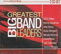 Greatest Big Band Leaders