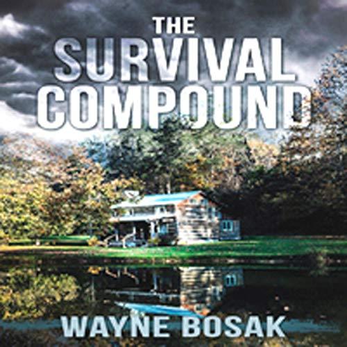 The Survival Compound Audiobook By Wayne Bosak cover art
