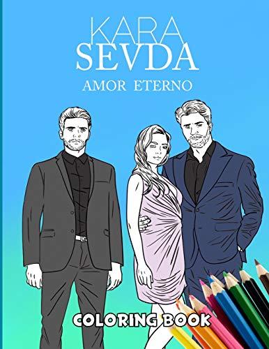 Kara Sevda - Amor Eterno: Coloring Book