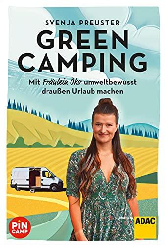 Green Camping: Mit Fräulein Öko umweltbewusst draussen Urlaub machen