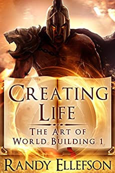 Creating Life (The Art of World Building Book 1) by [Randy Ellefson]