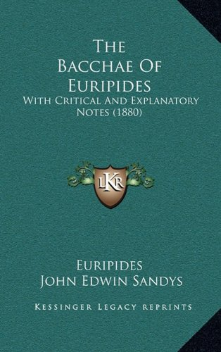 Download The Bacchae of Euripides: With Critical and Explanatory Notes (1880) 1167303326