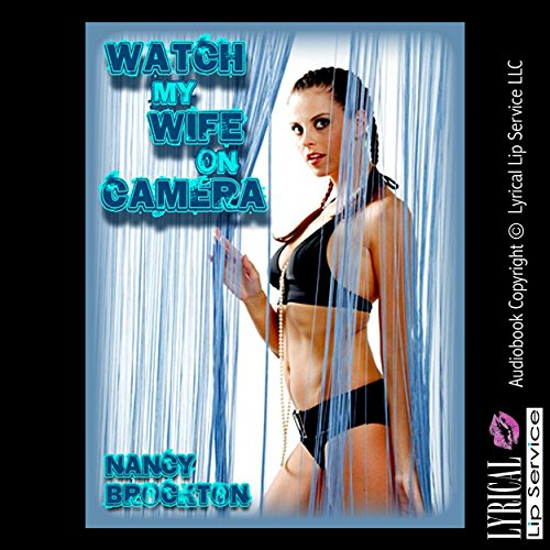 Watch My Wife On Camera audiobook cover art