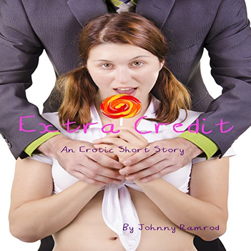 Extra Credit: A Short Erotic Story audiobook cover art