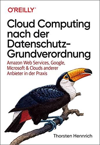 Cloud Computing nach der Datenschutz-Grundverordnung: Amazon Web Services, Google, Microsoft & Clouds anderer Anbieter in der Praxis (Animals)