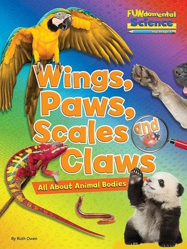 Fundamental Science Key Stage 1: Wings, Paws, Scales and Claws: All About Animal Bodies 2016 (Fundamental Science Ks1)