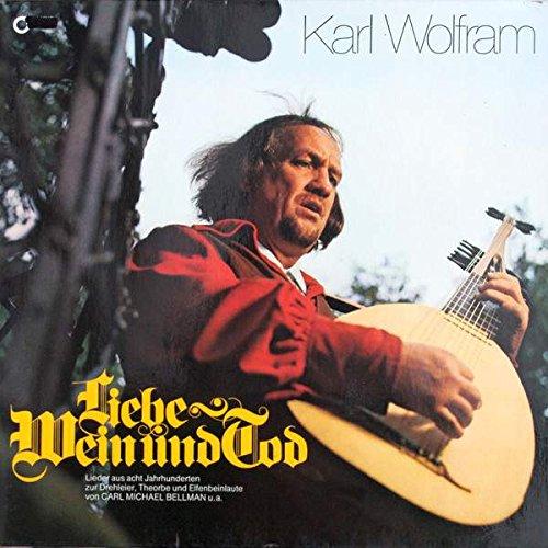 Karl Wolfram - Liebe Wein Und Tod - Carmina - 1003