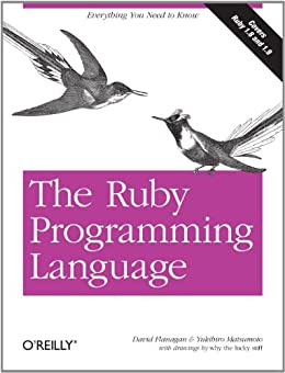 The Ruby Programming Language: Everything You Need to Know by [David Flanagan, Yukihiro Matsumoto]
