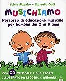 Musichiamo. Percorso di educazione musicale per bambini dai 2 ai 6 anni. Con CD-Audio. Con...