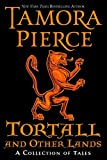 Tortall and Other Lands: A Collection of Tales by Tamora Pierce (2012-04-10)