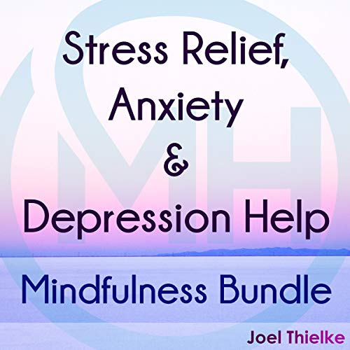Stress Relief, Anxiety & Depression Help - Mindfulness Bundle cover art