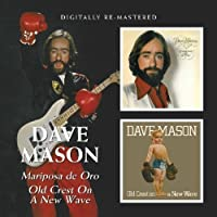 Dave Mason - Mariposa De Oro/Old Crest On A New Wave by Dave Mason (2010-06-15)