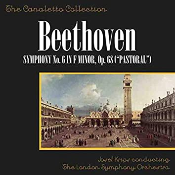 "Beethoven: Symphony No. 6 In F Minor, Op. 68 (""Pastoral"")"