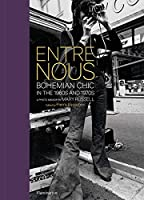 Entre Nous: Bohemian Chic in the 1960s and 1970s: A Photo Memoir by Mary Russell
