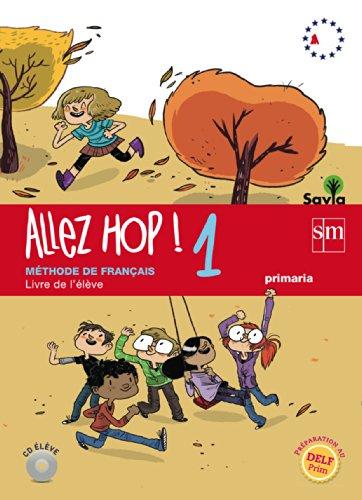 Allez Hop! 1: livre de l'élève. Primaria. Savia - 9788467562637