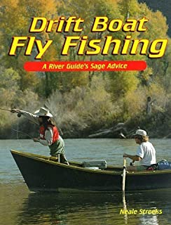Drift Boat Fly Fishing: A River Guide's Sage Advice by Neale Streeks (1995-05-01)