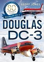 Douglas DC-3: 80 Glorious Years