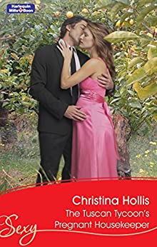 The Tuscan Tycoon's Pregnant Housekeeper (Taken: At the Boss's Command Book 2) by [CHRISTINA HOLLIS]