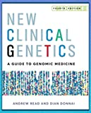 New Clinical Genetics, fourth edition: A guide to genomic medicine