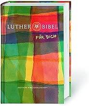 Lutherbibel FÜR DICH: Die Bibel nach Martin Luthers Übersetzung. Lutherbibel revidiert 2017. Mit Apokryphen. Mit Informationsseiten rund um die Bibel