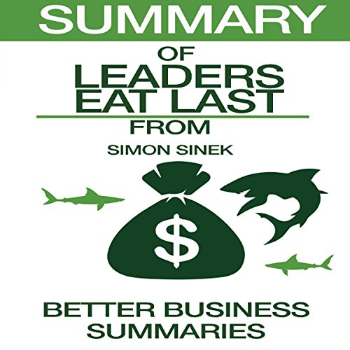 Summary of Leaders Eat Last from Simon Sinek audiobook cover art