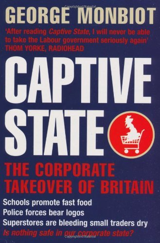 Captive State: The Corporate Takeover of Britain (English Edition)