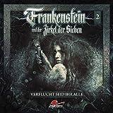Frankenstein und der Zirkel der Sieben: Folge 02: Verflucht seid ihr alle