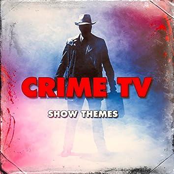 Crime TV Show Themes