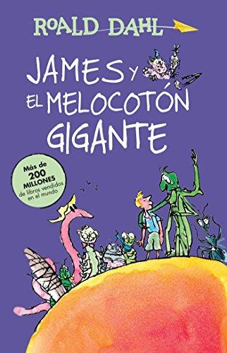 James y el melocoton gigante / James and the Giant Peach: COLECCIoN DAHL (Alfaguara clasicos)