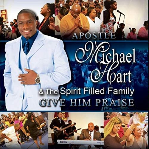 Apostle Michael Hart & the Spirit Filled Family
