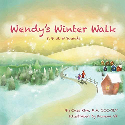 Wendy's Winter Walk: Speech Sounds W, M, P, B (Phonological and Articulation Children's Books)