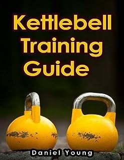 Kettlebell Training Guide