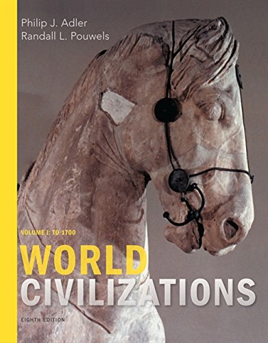 Compare Textbook Prices for World Civilizations: Volume I: To 1700 8 Edition ISBN 9781305959903 by Adler, Philip J.,Pouwels, Randall L.