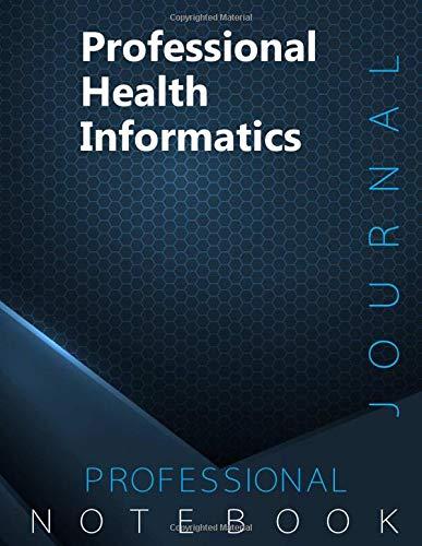 Professional Health Informatics Journal, Certification Exam Preparation Notebook, examination study