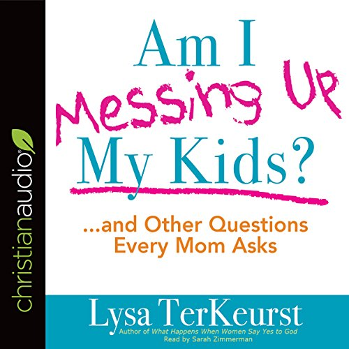 Am I Messing Up My Kids? audiobook cover art