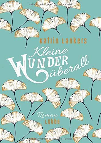 Buchseite und Rezensionen zu 'Kleine Wunder überall: Roman' von Katrin Lankers