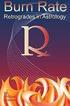 Burn Rate: Retrogrades In Astrology: Retrograde Planets