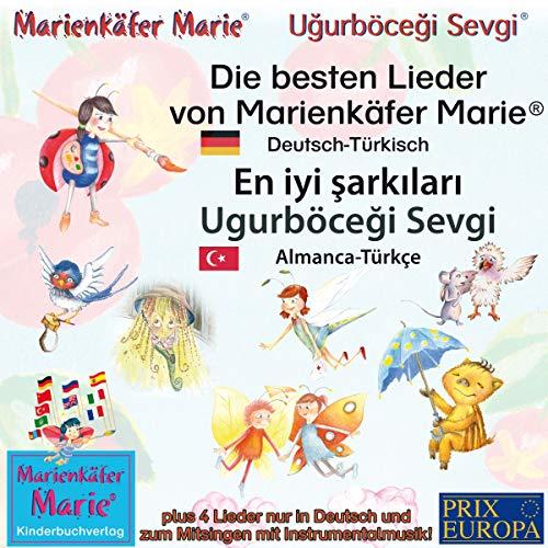 Die besten Lieder von Marienkäfer Marie. Deutsch-Türkisch / En iyi şarkıları Ugurböceği Sevgi: Almanca-Türkçe  By  cover art