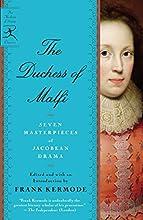 The Duchess of Malfi: Seven Masterpieces of Jacobean Drama