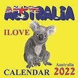 ILOVE AUSTRALIA CALENDAR 2022: Australia Calendar 2022 ,12 Month Calendar ,National Parks, Kangaroo , Koala,.....
