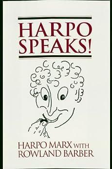 [Harpo Marx, Rowland Barber]のHarpo Speaks! (Limelight) (English Edition)