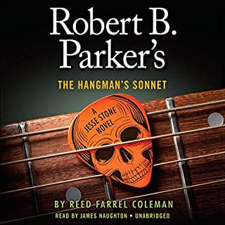 Robert B. Parker's The Hangman's Sonnet                   By:                                                                                                                                 Reed Farrel Coleman                               Narrated by:                                                                                                                                 James Naughton                      Length: 8 hrs and 59 mins     171 ratings     Overall 4.5