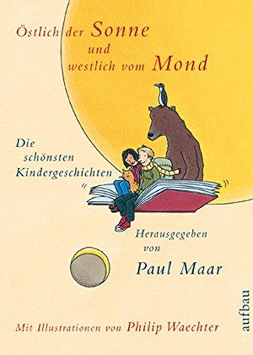 Östlich der Sonne und westlich vom Mond: Die schönsten Kindergeschichten