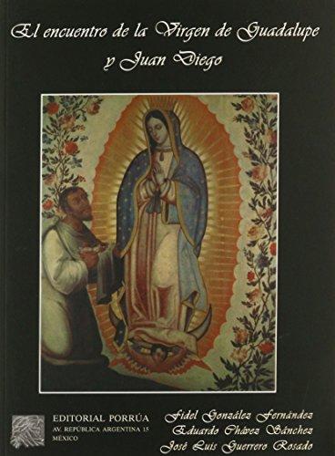 El encuentro de la Virgen de Guadalupe y Juan Diego / The encounter of the Virgen of Guadalupe and Juan Diego