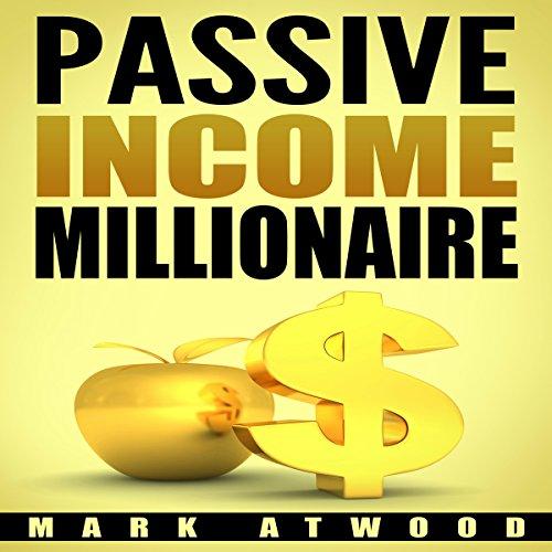 Passive Income Millionaire: The Truth cover art