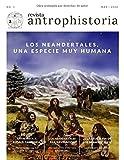 Revista Antrophistoria nº1: Los neandertales, una especie muy humana